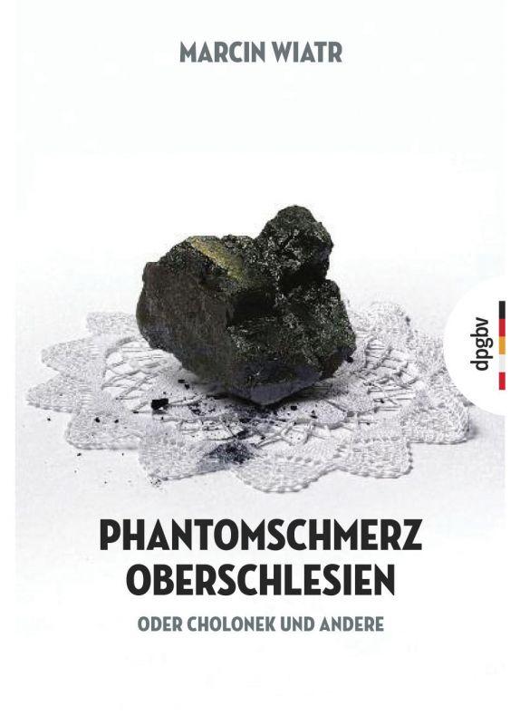 Phantomschmerz Oberschlesien