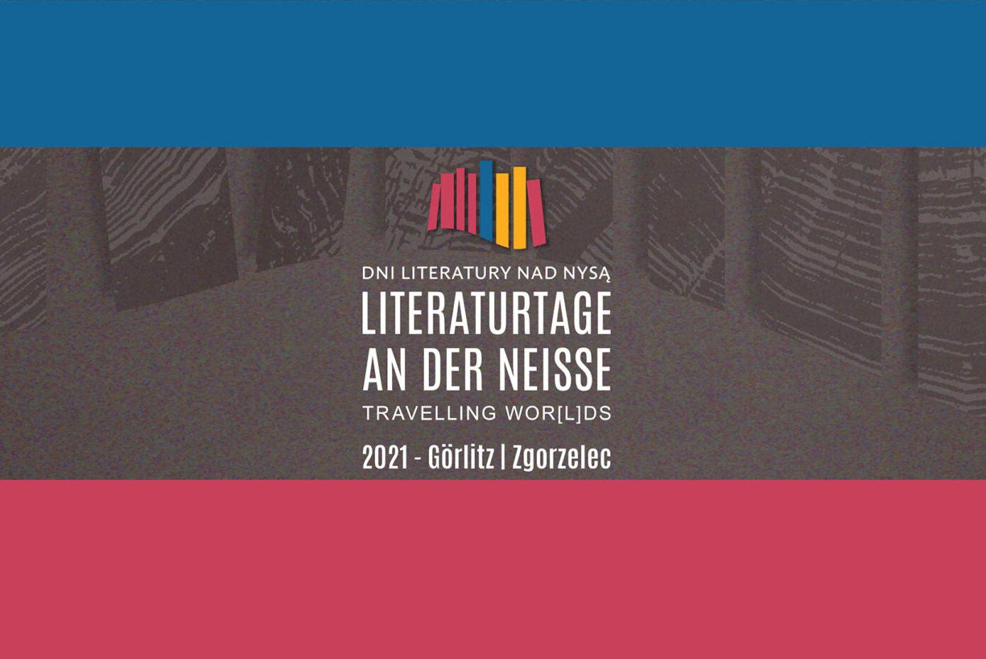 Literaturtage an der Neiße »Travelling Wor[l]ds«