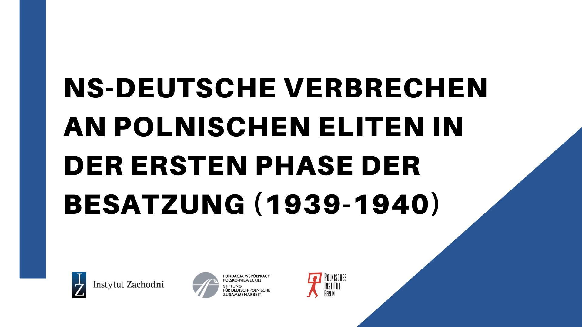 NS-Deutsche Verbrechen an polnischen Eliten in der ersten Phase der Besatzung (1939-1940)